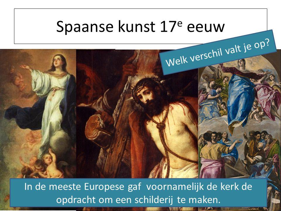 Spaanse kunst 17 e eeuw Welk verschil valt je op.