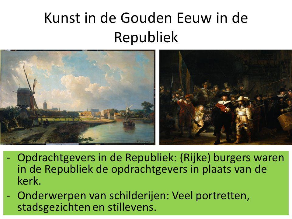 Kunst in de Gouden Eeuw in de Republiek -Opdrachtgevers in de Republiek: (Rijke) burgers waren in de Republiek de opdrachtgevers in plaats van de kerk.