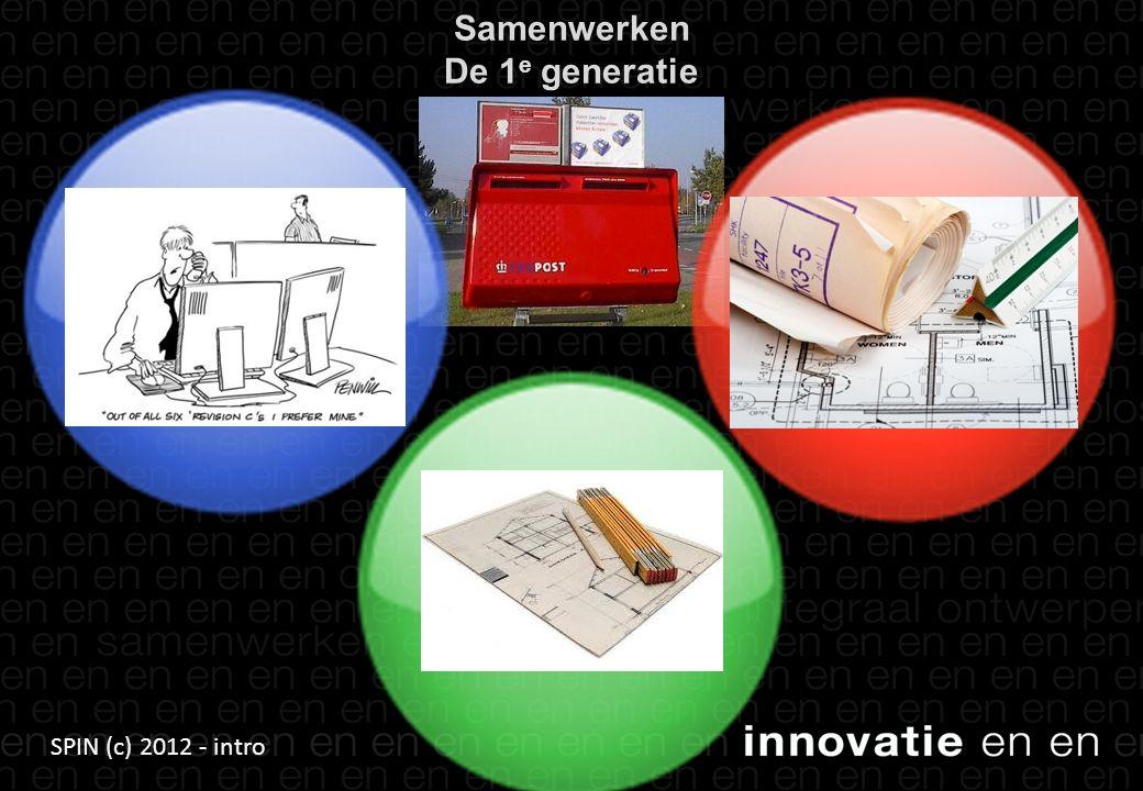 SPIN (c) 2012 - intro Samenwerken De 2 e generatie