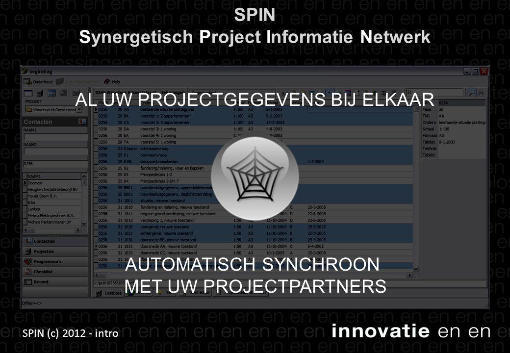 SPIN (c) 2012 - intro SPIN De 4 generatie projectsamenwerking Met SPIN heeft u één werkomgeving Die u projectoverzicht geeft Van meet af aan Voor kleine projecten en Voor grote projecten Voor zelfstandige projecten en Voor samenwerkingsprojecten (…zelfs als u niets wilt delen…) 10