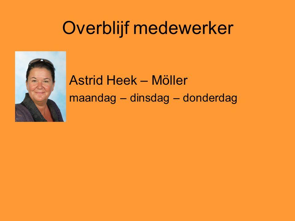 Overblijf medewerker Astrid Heek – Möller maandag – dinsdag – donderdag