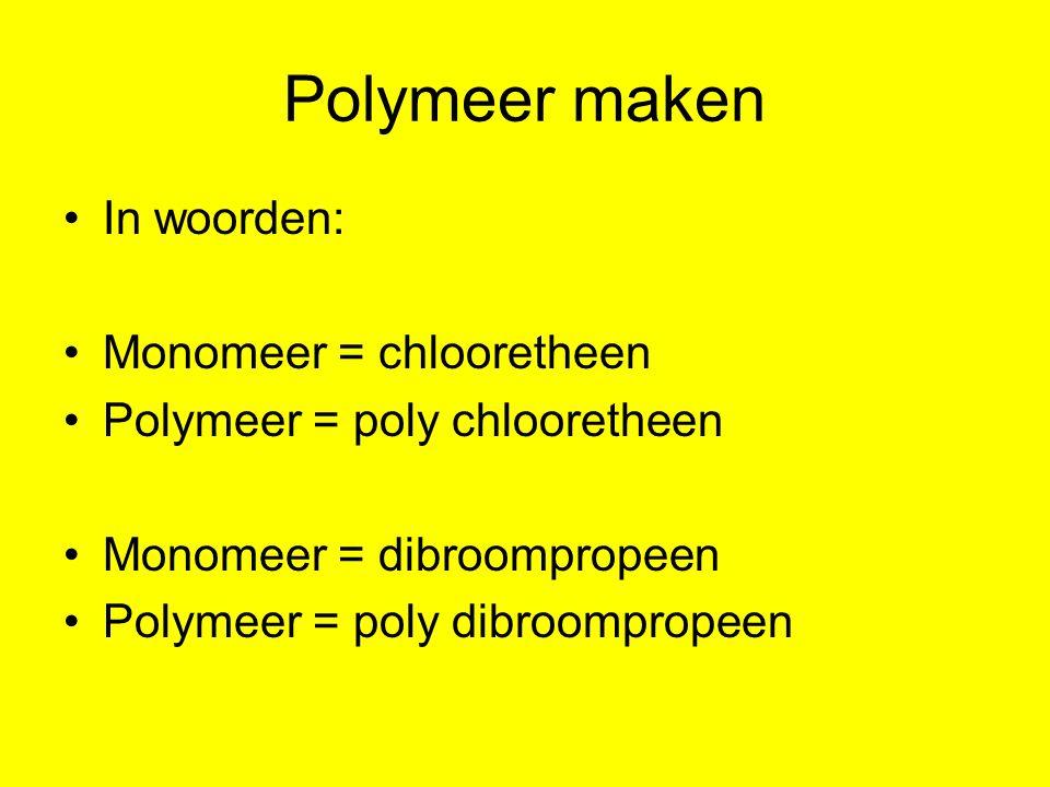 Polymerisatie in formules Etheen  polyetheen n C 2 H 4  ( C 2 H 4 ) n monomeerpolymeer etheenpoly etheen