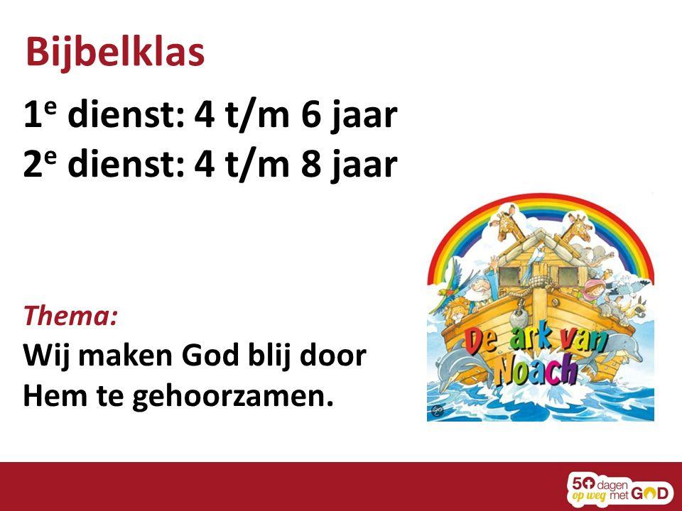 Bijbelklas 1 e dienst: 4 t/m 6 jaar 2 e dienst: 4 t/m 8 jaar Thema: Wij maken God blij door Hem te gehoorzamen.