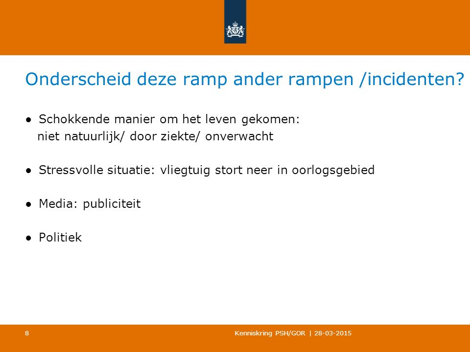 Onderscheid deze ramp ander rampen /incidenten.