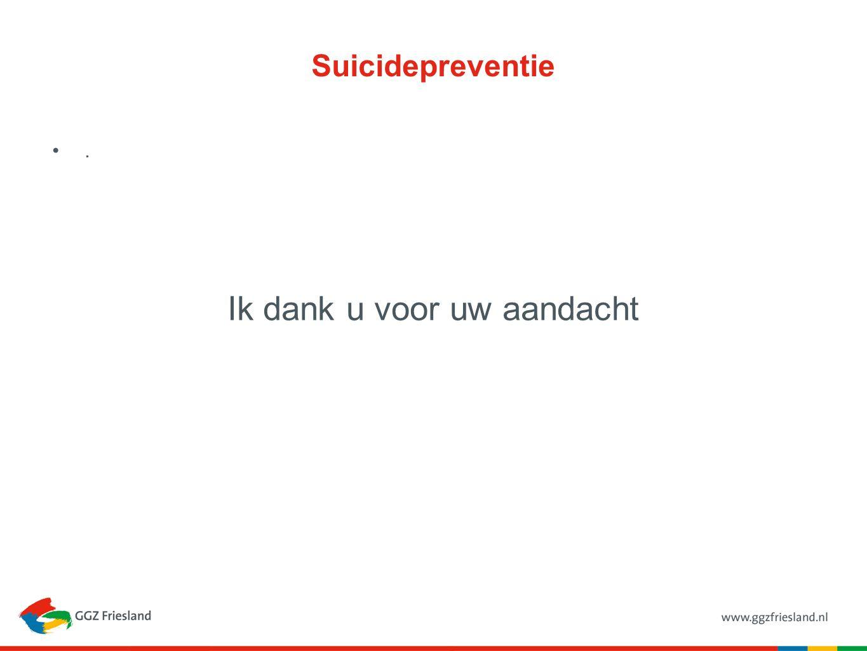 Suicidepreventie. Ik dank u voor uw aandacht