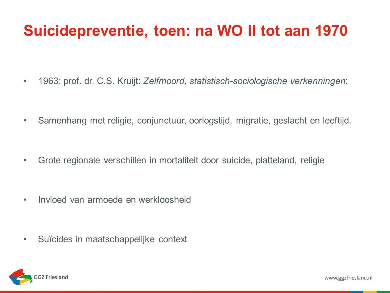 Suicidepreventie, toen: na WO II tot aan 1970 1963: prof. dr. C.S. Kruijt: Zelfmoord, statistisch-sociologische verkenningen: Samenhang met religie, c