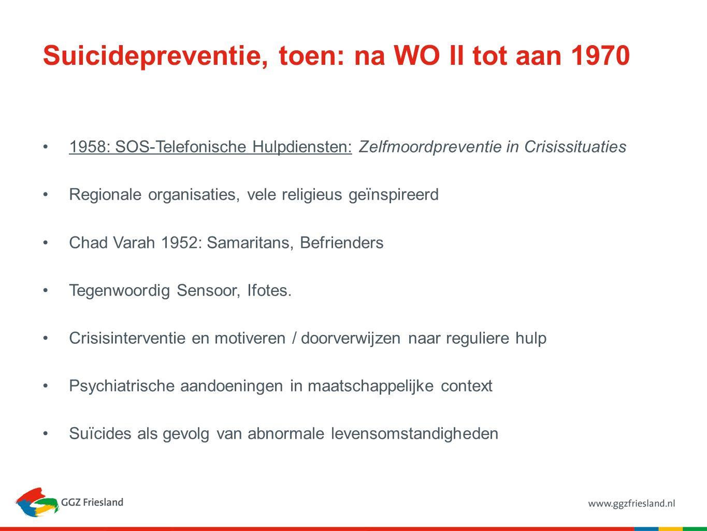 Suicidepreventie, toen: na WO II tot aan 1970 1958: SOS-Telefonische Hulpdiensten: Zelfmoordpreventie in Crisissituaties Regionale organisaties, vele
