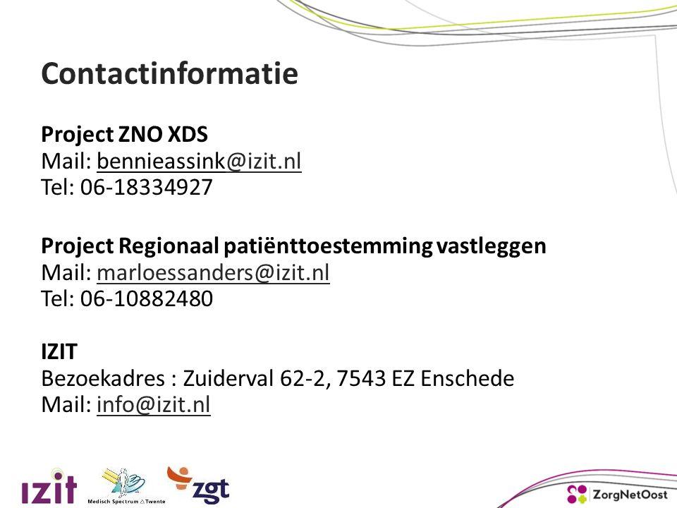 Contactinformatie Project ZNO XDS Mail: bennieassink@izit.nl Tel: 06-18334927@izit.nl Project Regionaal patiënttoestemming vastleggen Mail: marloessanders@izit.nl Tel: 06-10882480 IZIT Bezoekadres : Zuiderval 62-2, 7543 EZ Enschede Mail: info@izit.nlmarloessanders@izit.nlinfo@izit.nl