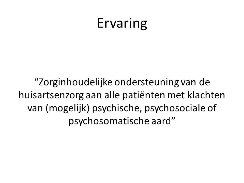 Ervaring Zorginhoudelijke ondersteuning van de huisartsenzorg aan alle patiënten met klachten van (mogelijk) psychische, psychosociale of psychosomatische aard