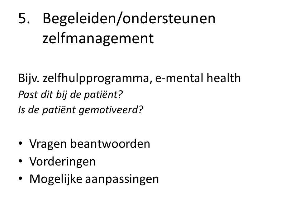 5.Begeleiden/ondersteunen zelfmanagement Bijv.
