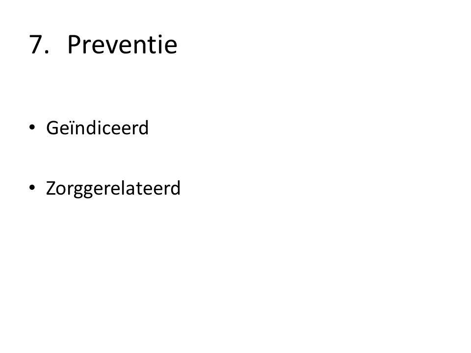 7.Preventie Geïndiceerd Zorggerelateerd