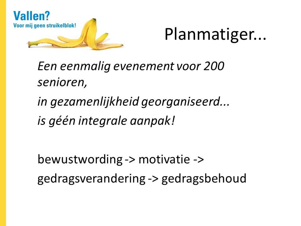 Planmatiger... Een eenmalig evenement voor 200 senioren, in gezamenlijkheid georganiseerd...