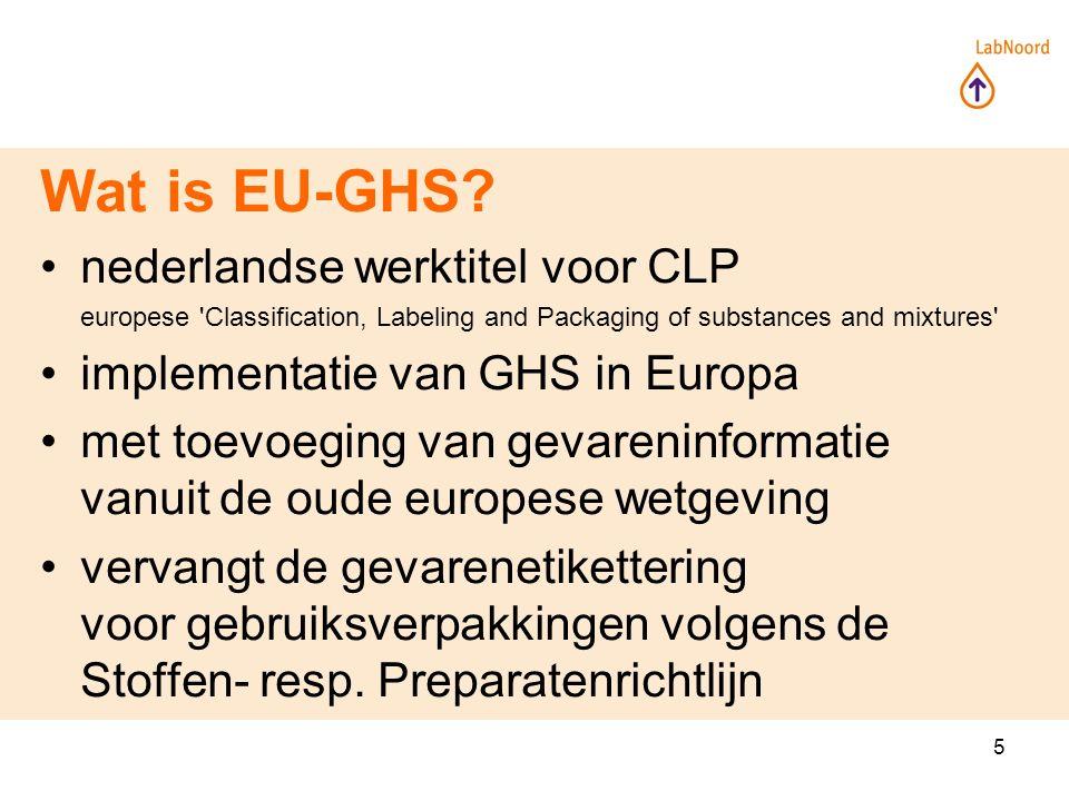 26 Overgangstermijnen van naar Inkoop verpakking met EU-GHS etikettering verplicht voor eindgebruikers  is bepaald door einde termijnen voor opmaken oude voorraad door leveranciers : stoffen:vanaf 01-12-2012 mengsels:vanaf 01-06-2017