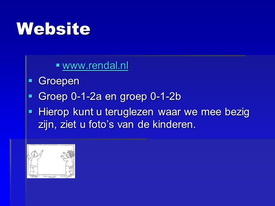 Website  www.rendal.nl www.rendal.nl  Groepen  Groep 0-1-2a en groep 0-1-2b  Hierop kunt u teruglezen waar we mee bezig zijn, ziet u foto's van de kinderen.