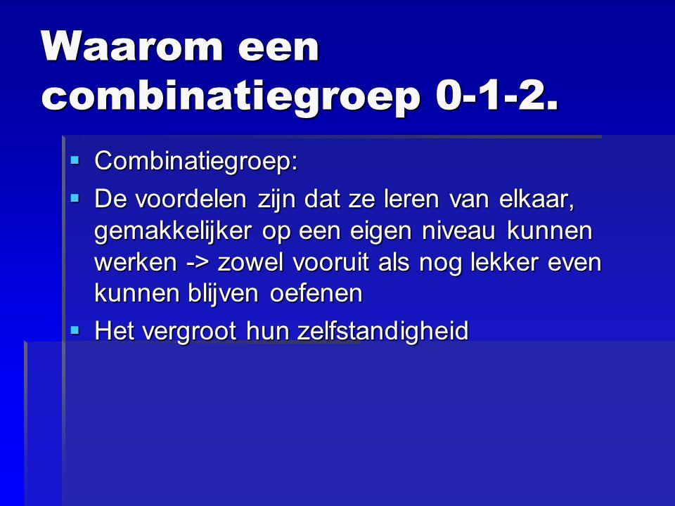 Waarom een combinatiegroep 0-1-2.