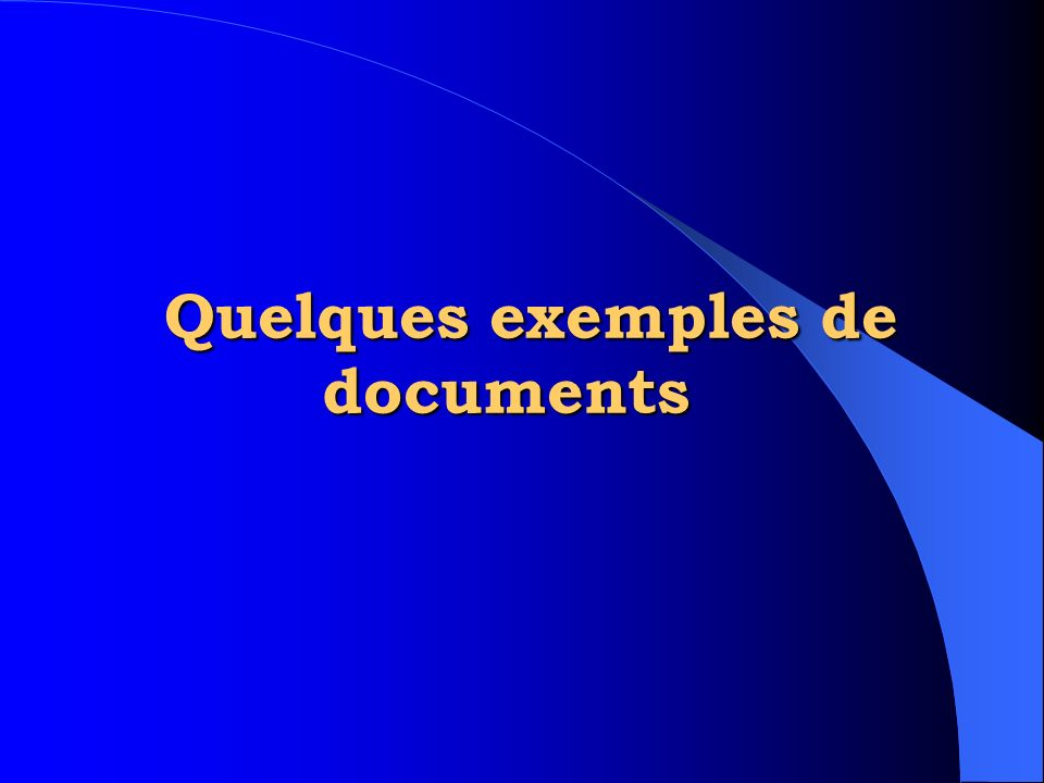 Quelques exemples de documents
