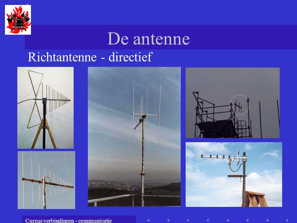 Cursus verbindingen - communicatie De antenne Richtantenne - directief