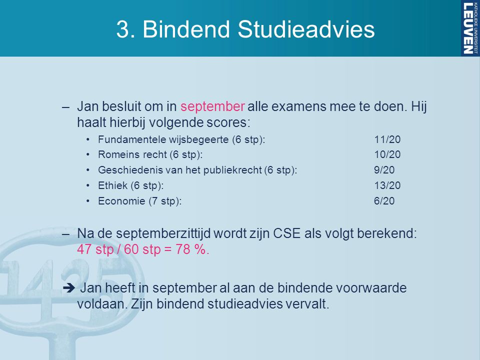 3. Bindend Studieadvies –Jan besluit om in september alle examens mee te doen.