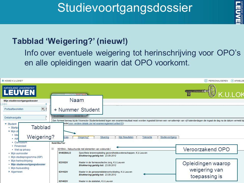 Studievoortgangsdossier Tabblad 'Weigering ' (nieuw!) Info over eventuele weigering tot herinschrijving voor OPO's en alle opleidingen waarin dat OPO voorkomt.