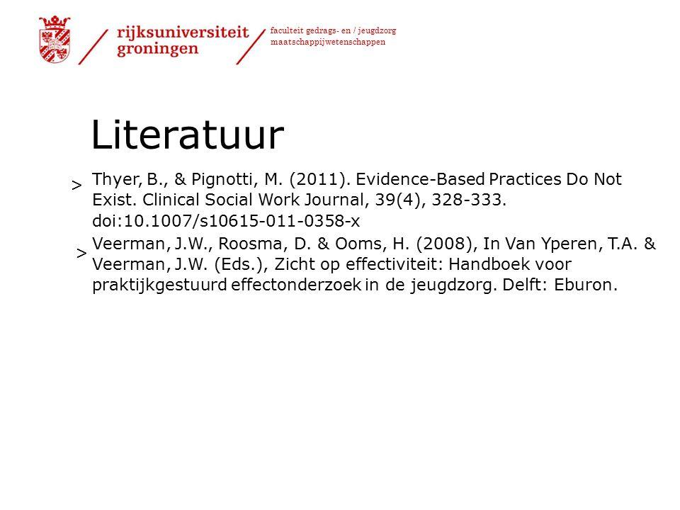 faculteit gedrags- en / jeugdzorg maatschappijwetenschappen Literatuur Thyer, B., & Pignotti, M.