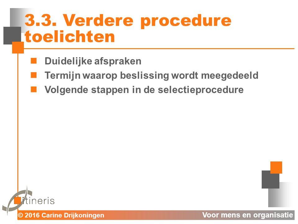 © 2016 Carine Drijkoningen Voor mens en organisatie 3.3.