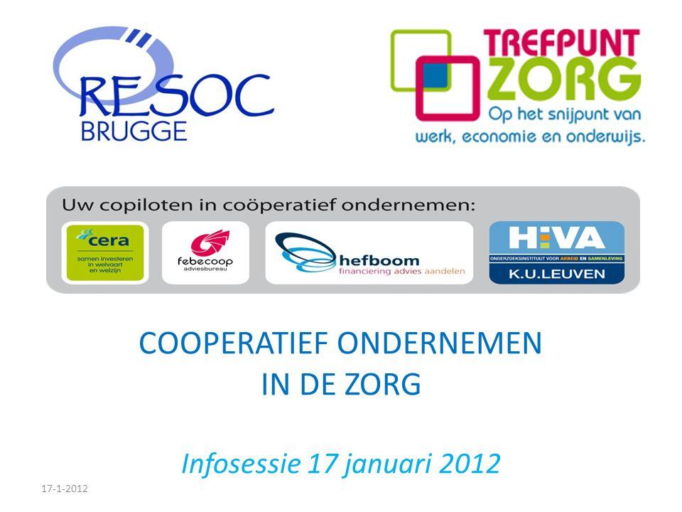 COOPERATIEF ONDERNEMEN IN DE ZORG Infosessie 17 januari 2012 17-1-2012