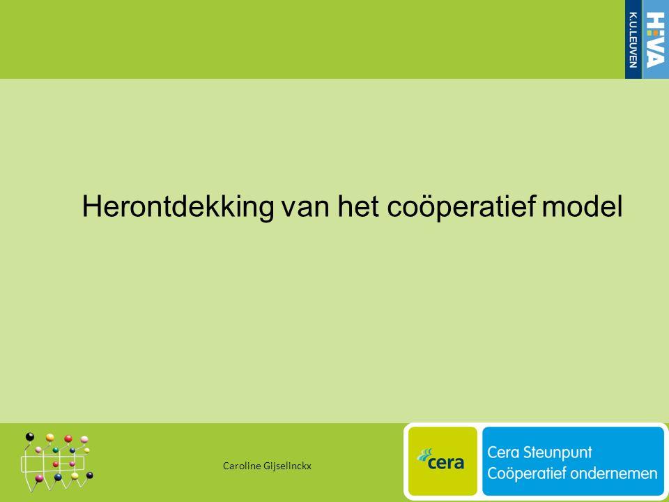 Herontdekking van het coöperatief model Caroline Gijselinckx 13