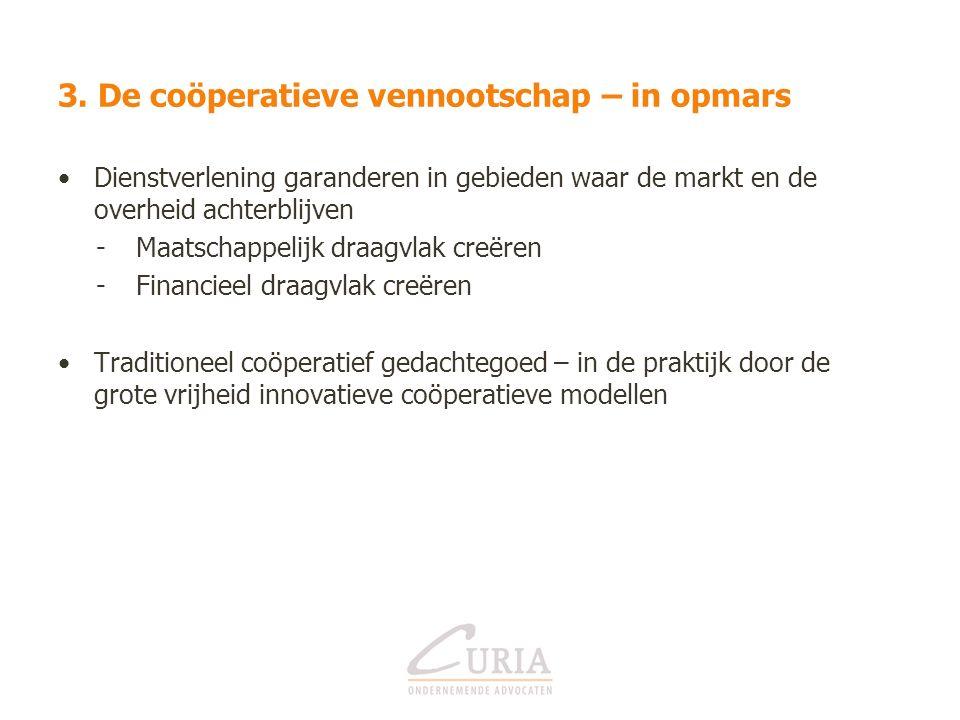 3. De coöperatieve vennootschap – in opmars Dienstverlening garanderen in gebieden waar de markt en de overheid achterblijven -Maatschappelijk draagvl