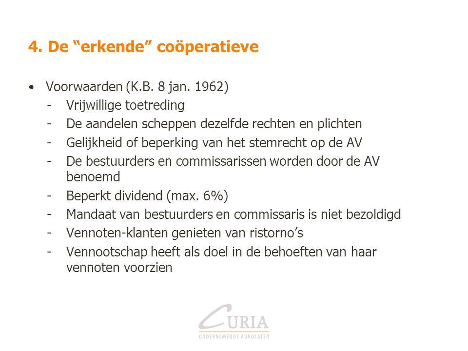 4. De erkende coöperatieve Voorwaarden (K.B. 8 jan.