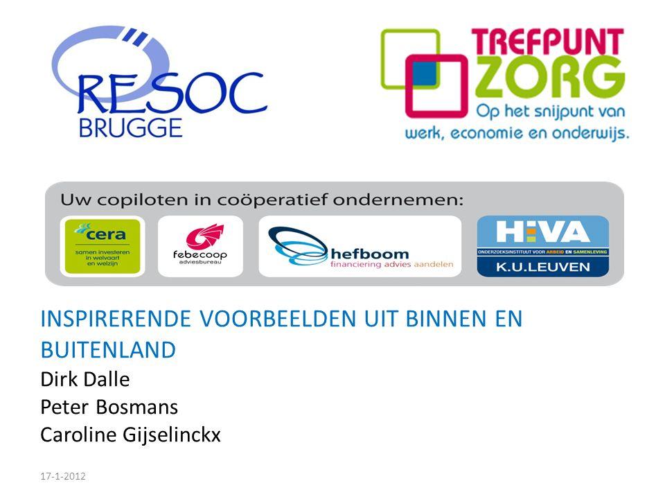 INSPIRERENDE VOORBEELDEN UIT BINNEN EN BUITENLAND Dirk Dalle Peter Bosmans Caroline Gijselinckx 17-1-2012