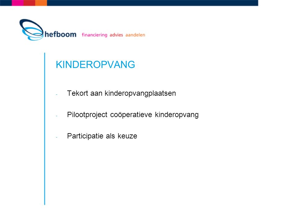 KINDEROPVANG - Tekort aan kinderopvangplaatsen - Pilootproject coöperatieve kinderopvang - Participatie als keuze