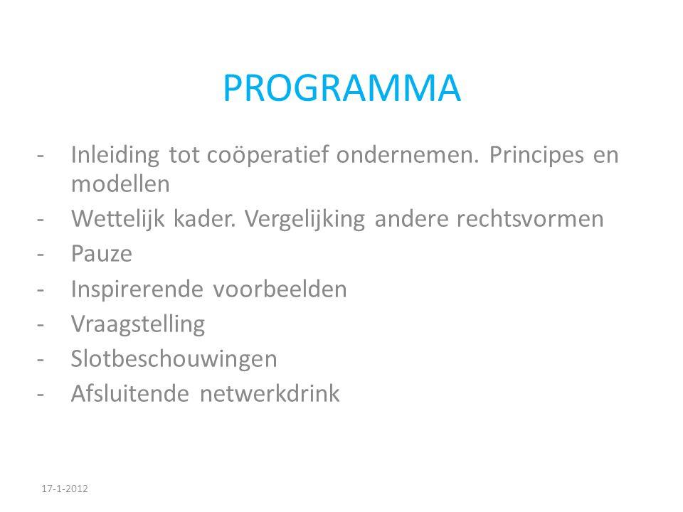 PROGRAMMA -Inleiding tot coöperatief ondernemen. Principes en modellen -Wettelijk kader.
