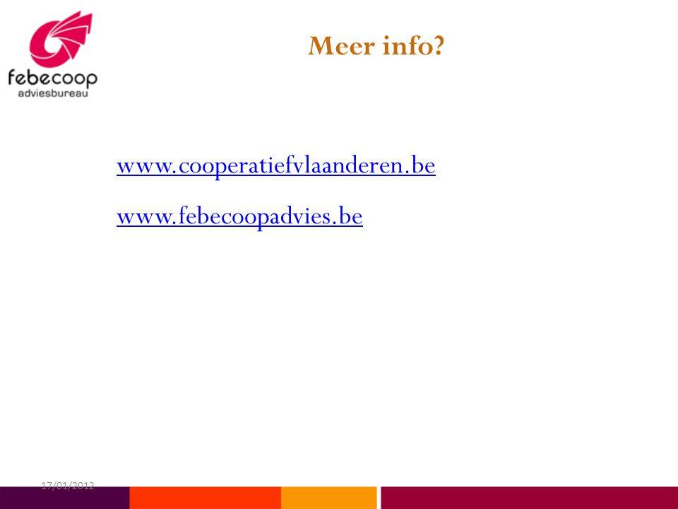 Meer info? www.cooperatiefvlaanderen.be www.febecoopadvies.be 17/01/2012