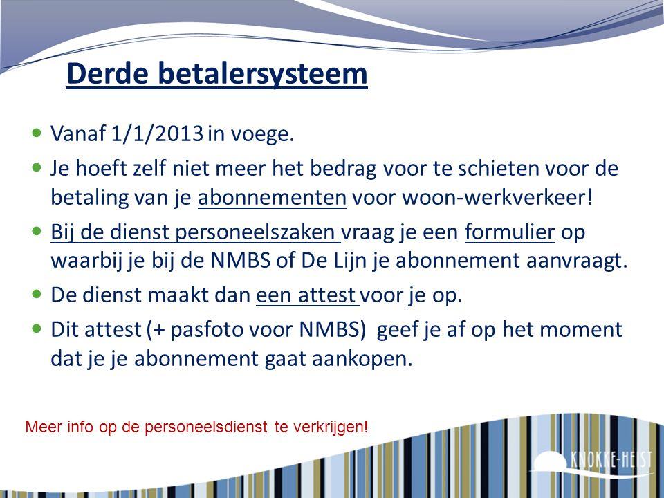 49 Terugbetaling woon-werk verkeer Formulier 'abonnementskosten woon-werkverkeer' invullen en laten ondertekenen door je diensthoofd. Samen met de ori