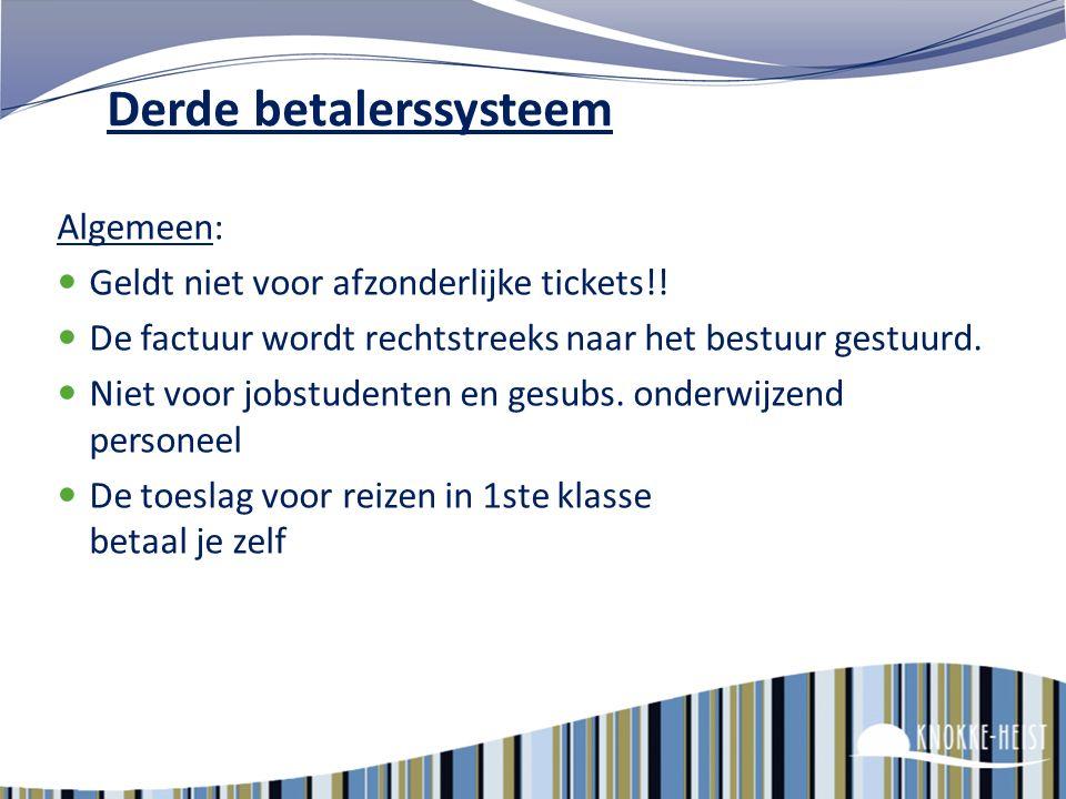Derde betalersysteem Vanaf 1/1/2013 in voege. Je hoeft zelf niet meer het bedrag voor te schieten voor de betaling van je abonnementen voor woon-werkv