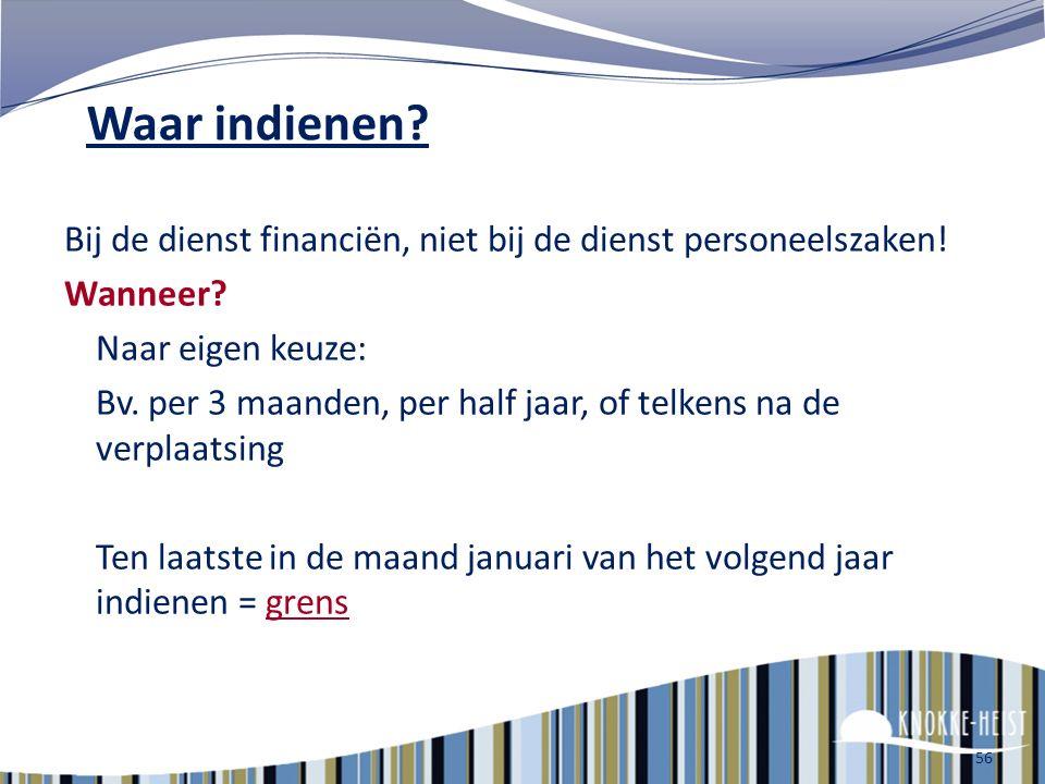 55 Hoe terugbetaling kosten? Formulier Aanvraag voor terugbetaling vergoeding voor dienstverplaatsingen bv. van 1 juli 2013 tot 30 juni 2014 Voor alle