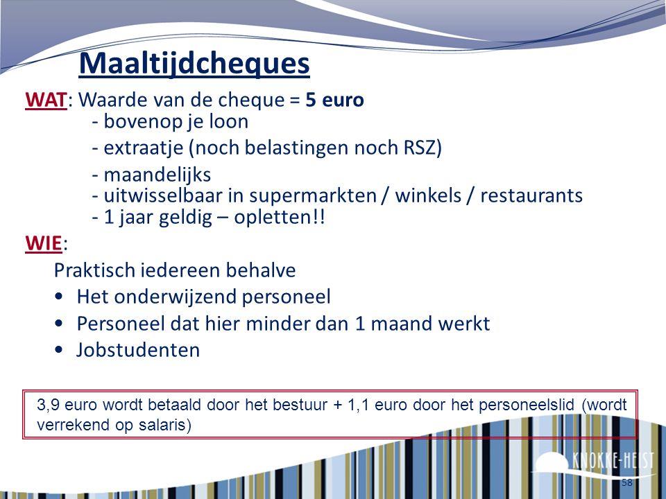 57 Sociale voordelen Maaltijdcheques Hospitalisatieverzekering 2 e pensioenpijler (contractuelen) (Vergoeding kosten woon- werkverkeer) Maatschappelij