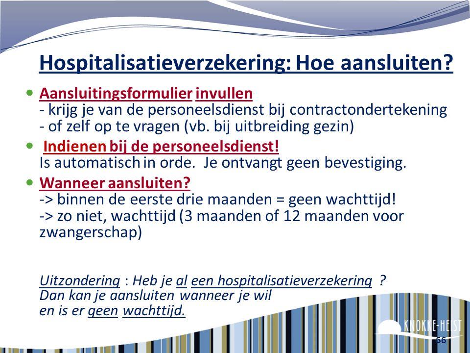 Wat is verzekerd? Hospitalisatie en opname in de dagkliniek Ambulante zorgen vóór en na de hospitalisatie Ambulante zorgen voor zware ziekten (31) Thu