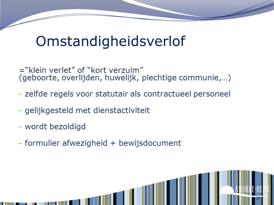 Bloedgift GEEN dienstvrijstelling voor bloedgift vanaf 1 februari 2013 Idem voor donatie bloedplaatjes of plasma Is in principe altijd mogelijk buiten
