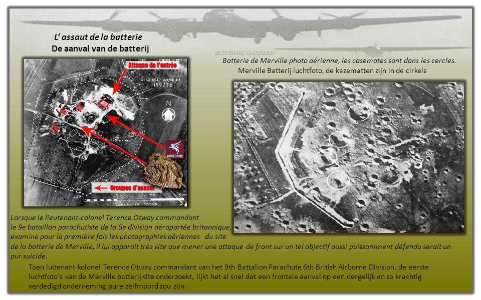 Deuxièmement, la batterie de Merville, menace potentielle pour la plage de débarquement, doit être réduite au silence.