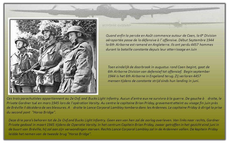 Débarquée le 6 juin au matin sur Sword Beach, la brigade de lord Lovat est venue renforcer les positions du major John Howard à Pegasus Bridge. Dans l