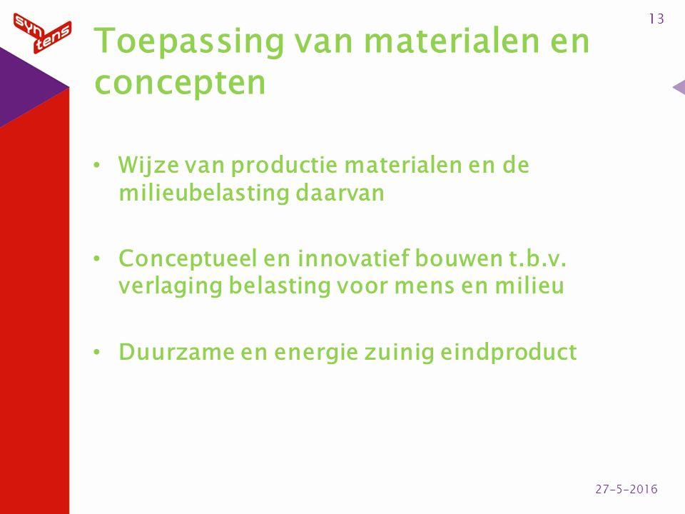 Toepassing van materialen en concepten Wijze van productie materialen en de milieubelasting daarvan Conceptueel en innovatief bouwen t.b.v. verlaging