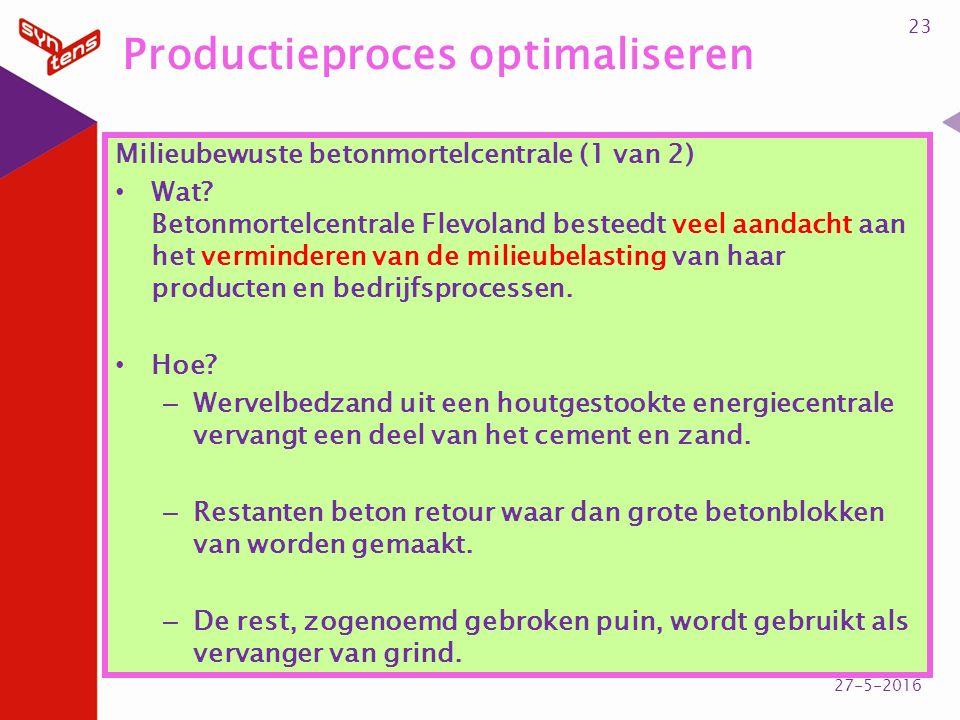 Productieproces optimaliseren Milieubewuste betonmortelcentrale (1 van 2) Wat? Betonmortelcentrale Flevoland besteedt veel aandacht aan het vermindere