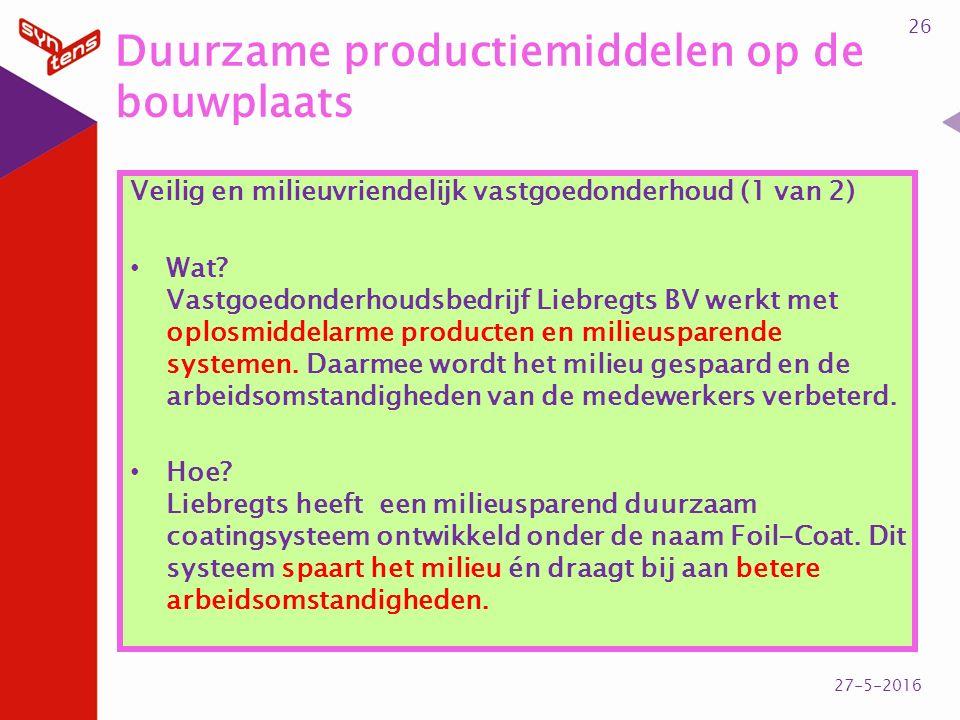 Duurzame productiemiddelen op de bouwplaats Veilig en milieuvriendelijk vastgoedonderhoud (1 van 2) Wat.