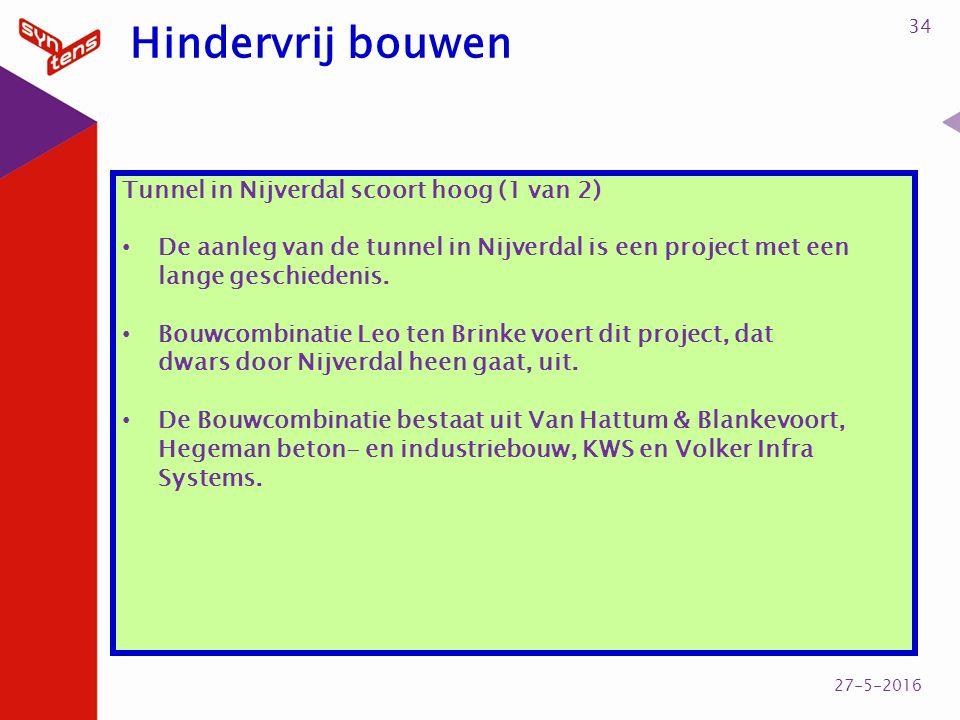 Tunnel in Nijverdal scoort hoog (1 van 2) De aanleg van de tunnel in Nijverdal is een project met een lange geschiedenis. Bouwcombinatie Leo ten Brink