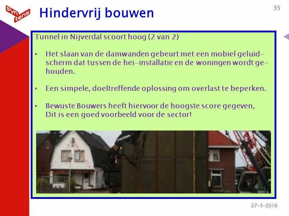 Tunnel in Nijverdal scoort hoog (2 van 2) Het slaan van de damwanden gebeurt met een mobiel geluid- scherm dat tussen de hei-installatie en de woningen wordt ge- houden.
