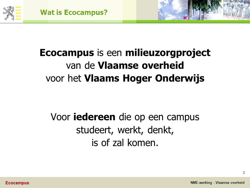 Ecocampus NME-werking - Vlaamse overheid Ecocampus 2 Wat is Ecocampus.