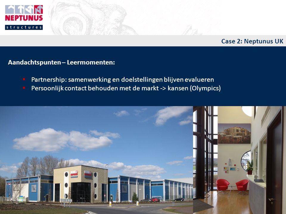 Aandachtspunten – Leermomenten:  Partnership: samenwerking en doelstellingen blijven evalueren  Persoonlijk contact behouden met de markt -> kansen (Olympics) UK Office Northampton