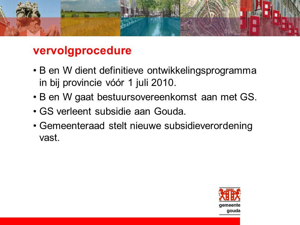 vervolgprocedure B en W dient definitieve ontwikkelingsprogramma in bij provincie vóór 1 juli 2010.