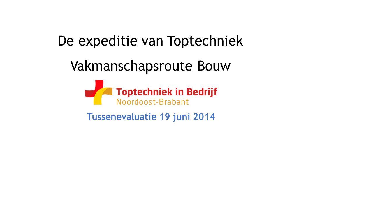 De expeditie van Toptechniek Vakmanschapsroute Bouw Tussenevaluatie 19 juni 2014